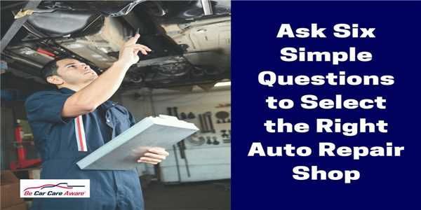 5 Questions to Ask When Choosing an Auto Repair Shop