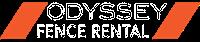 Odyssey fence rental