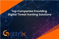 Top Companies Providing Digital Threat Hunting Solutions - Sattrix Information Security