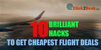 Brilliant  Hacks to get cheap flights