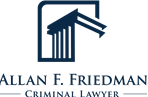 Allan F. Friedman Criminal Lawyer