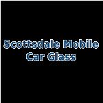 Scottsdale Mobile Car Glass